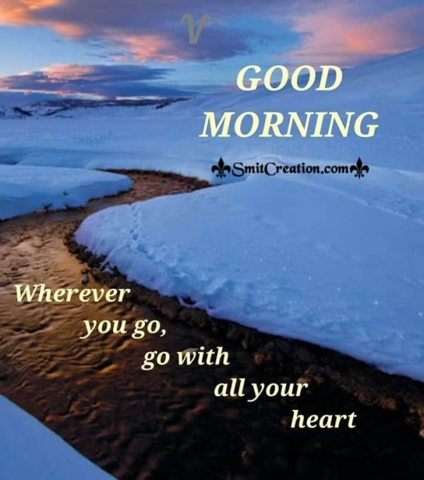 Good Morning Go With All Your Heart
