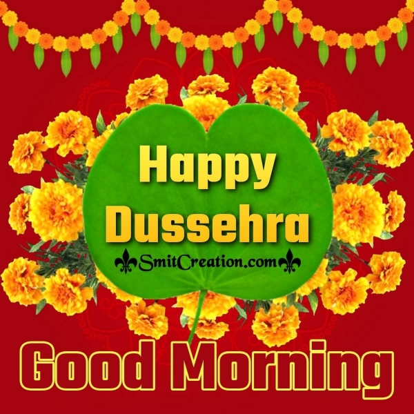 Good Morning Happy Dussehra