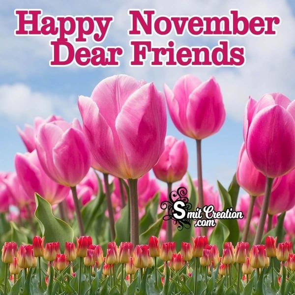Happy November Dear Friends