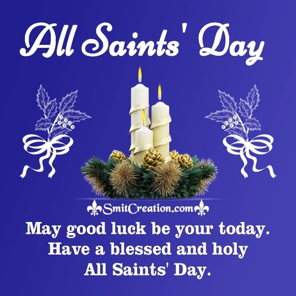 Have A Blessed And Holy All Saints' Day