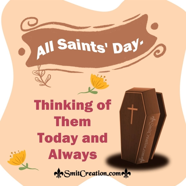 Thinking of Them Today and Always - All Saints' Day