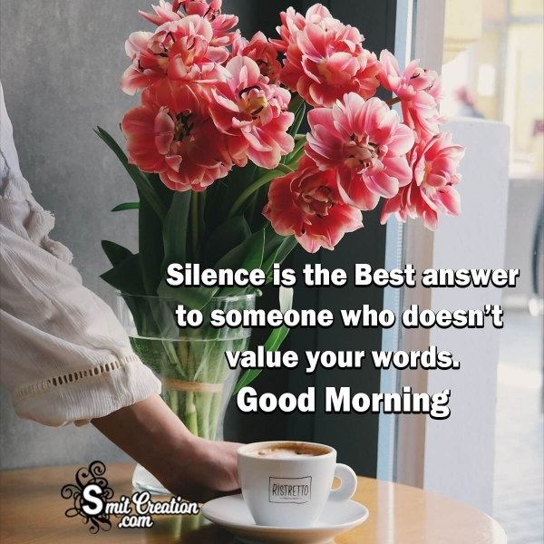Good Morning Silence Is The Best Answer