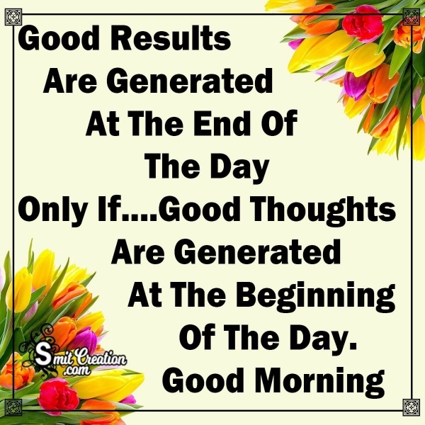Good Morning Good Results Good Thoughts