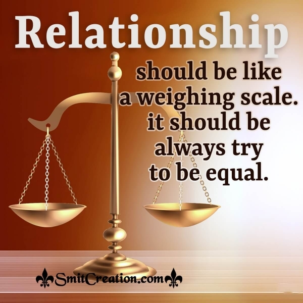 Relationship Should Be Like Weighing Scale