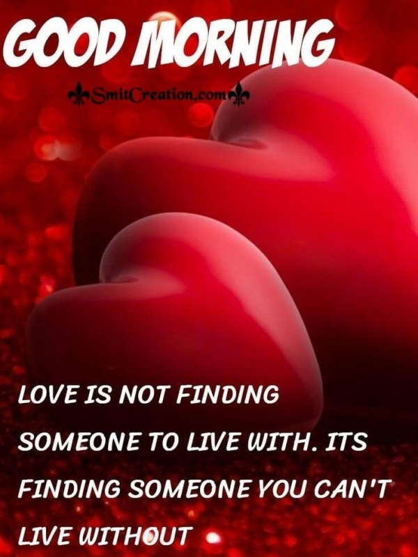 Good Morning Love Is Finding Someone