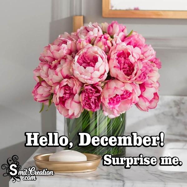 Hello, December! Surprise me