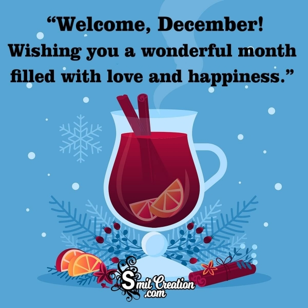 Welcome, December! Wishing You A Wonderful Month
