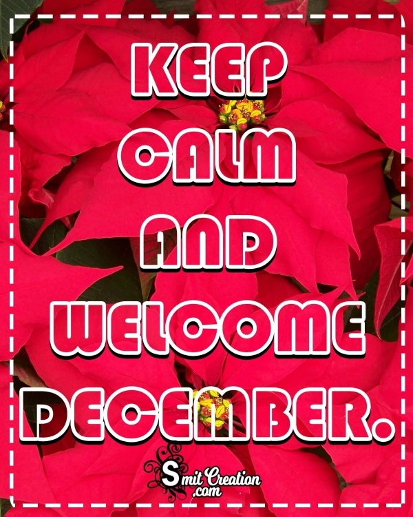 Keep Calm And Welcome December
