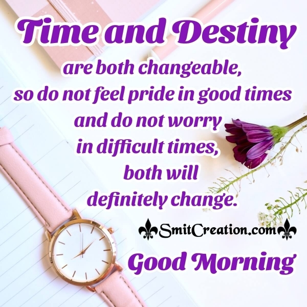 Good Morning Time and Destiny Quote