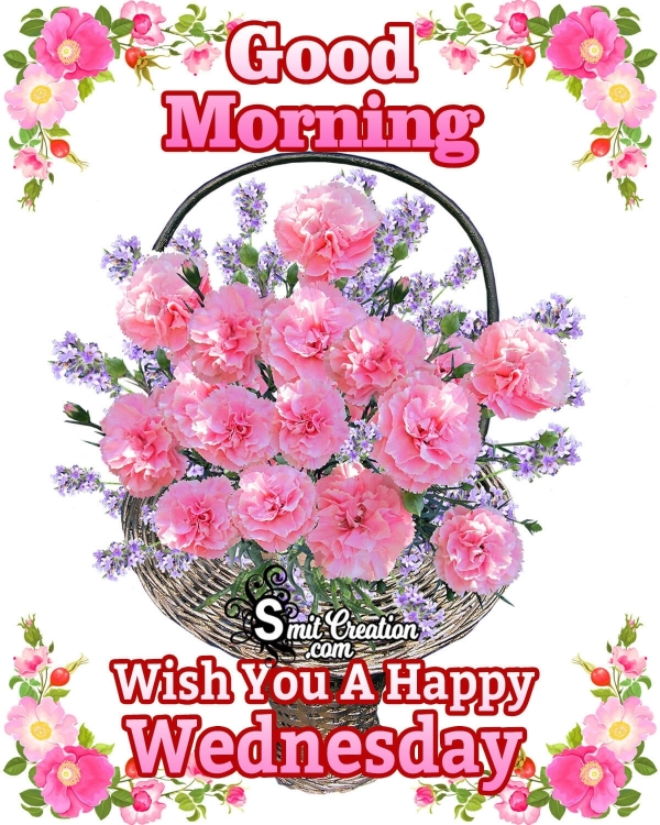 Good Morning Wish You A Happy Wednesday