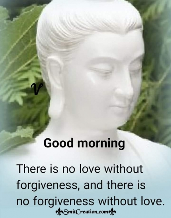 Good Morning No Love Without Forgiveness