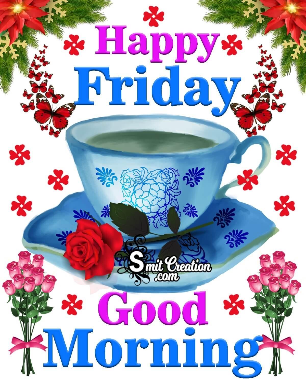 Good Morning Happy Friday Wishes Images Smitcreation Com