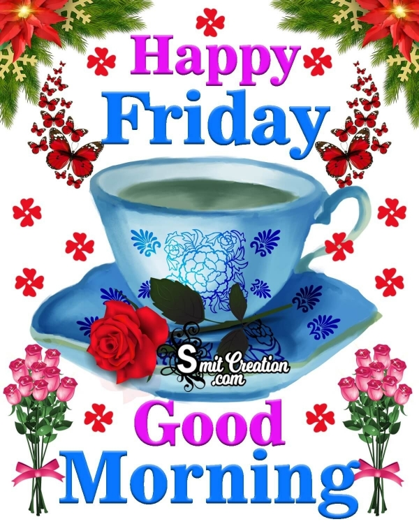 Good Morning Happy Friday Wishes Images