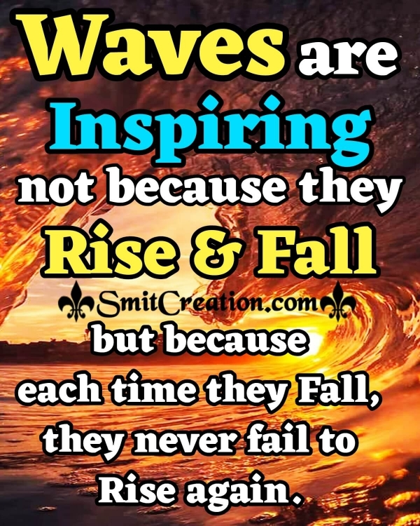 Waves Are Inspiring