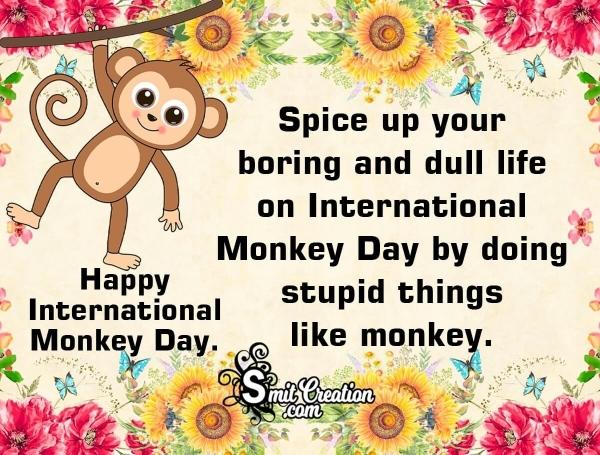 Happy International Monkey Day Quote