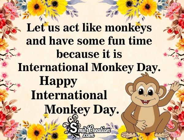 Happy International Monkey Day Status