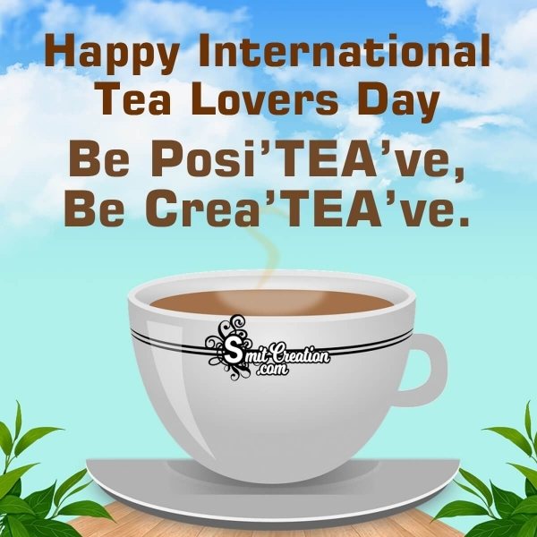 Happy International TEA Lovers DAY