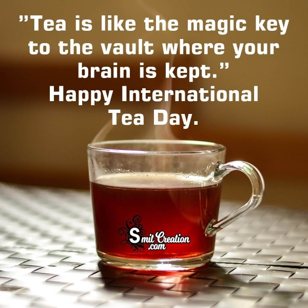 Happy International TEA DAY Message