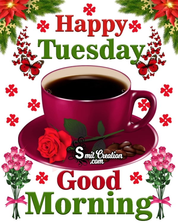 Happy Tuesday Good Morning Coffee