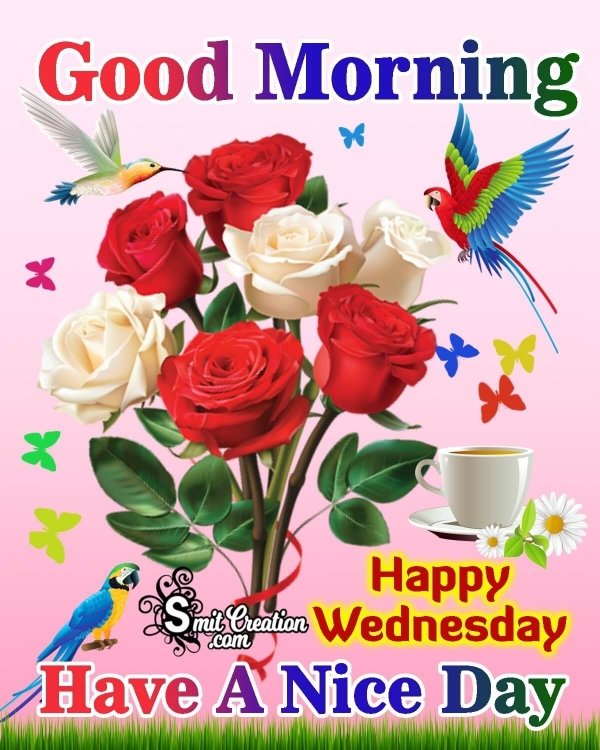 Good Morning Happy Wednesday Have A Nice Day