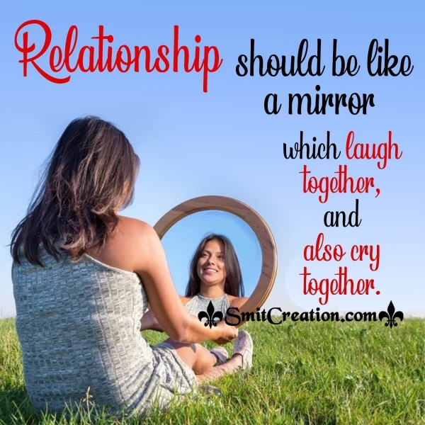 Relationship Should Be Like A Mirror