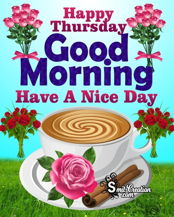 Happy Thursday Good Morning Have A Nice Day