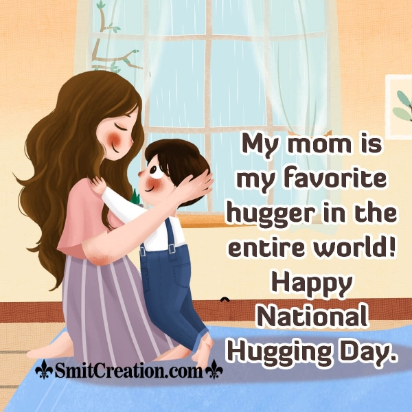 Happy National Hugging Day To Mother
