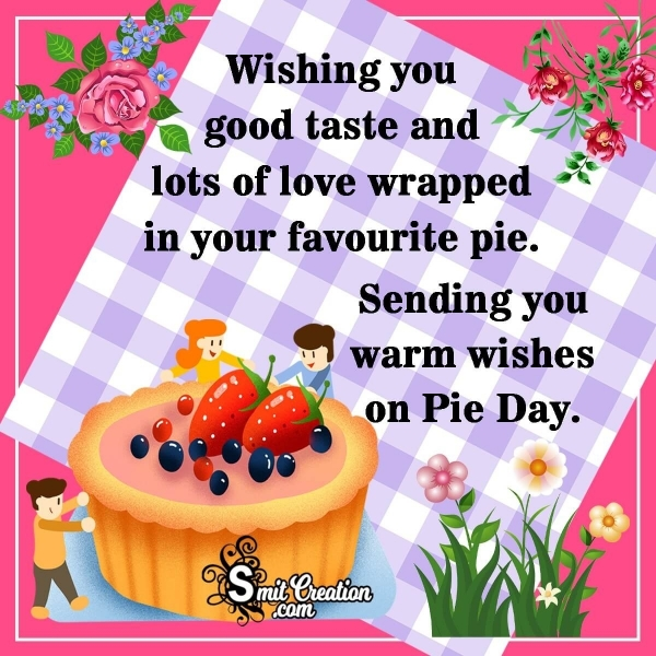 Sending You Warm Wishes On Pie Day