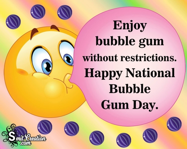 Happy National Bubble Gum Day.