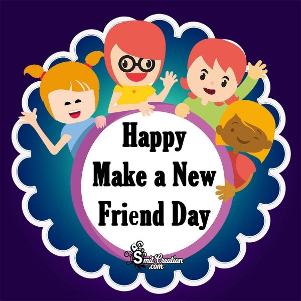 Happy Make a New Friend Day Image