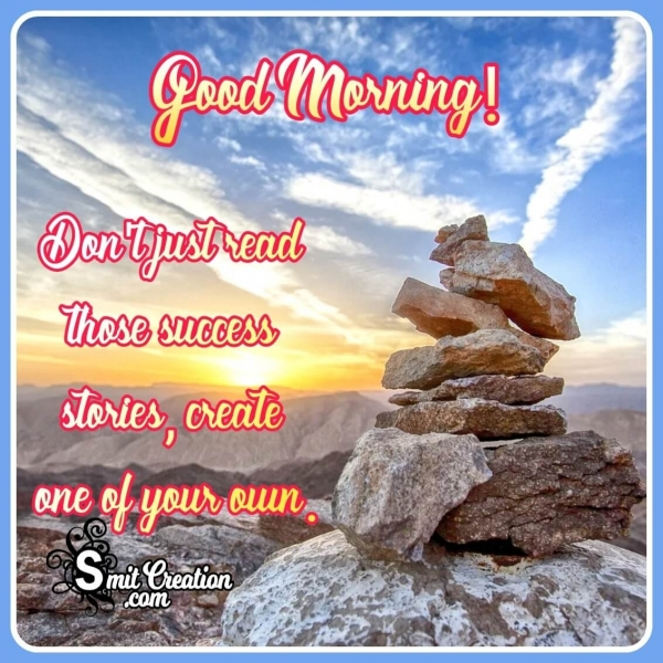 Good Morning Success Story Quote