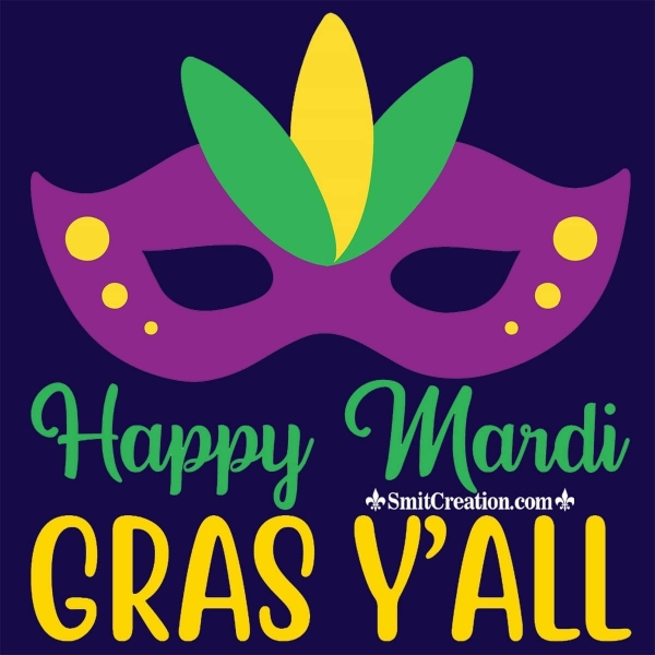 Happy Mardi Gras You All