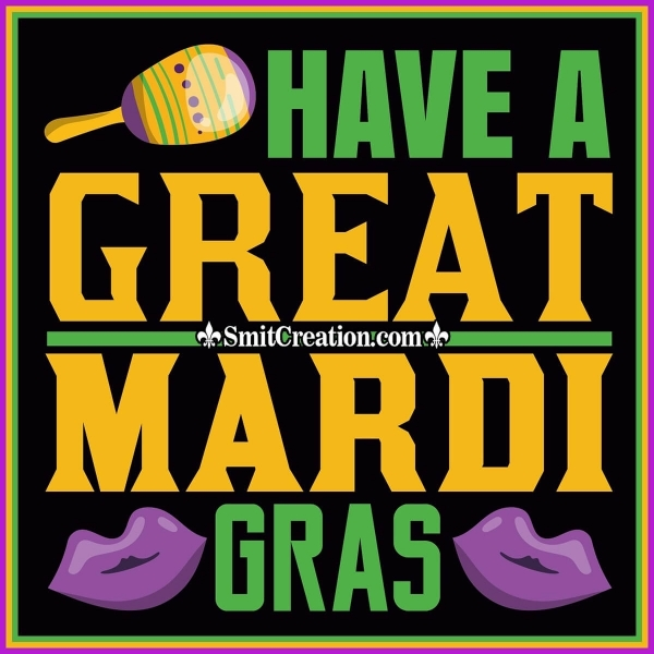 Have A Great Mardi Gras