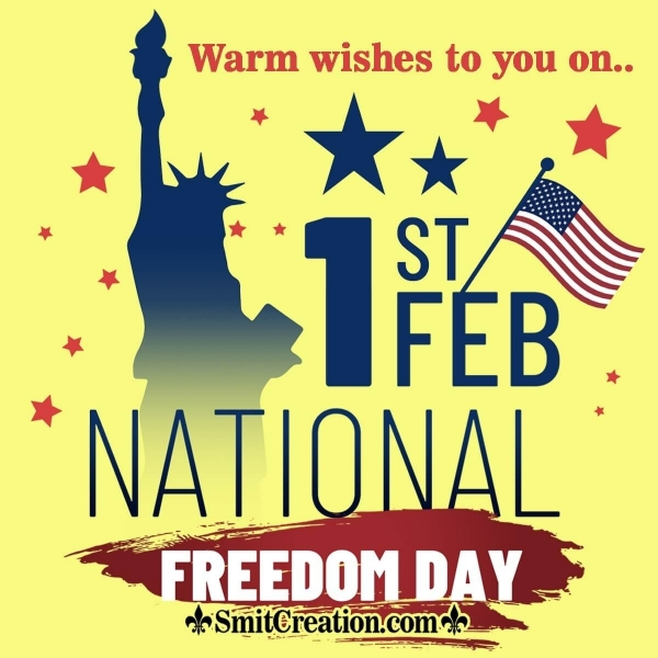 Warm Wishes On 1st Feb National Freedom Day