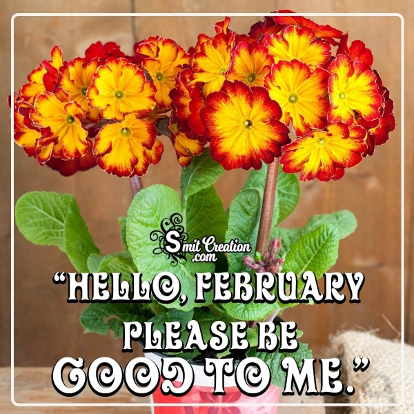 Hello, February! Be Good To Me!