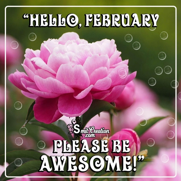Hello, February Please Be Awesome!