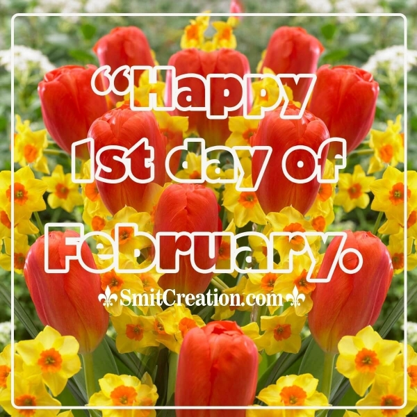 Happy 1st Day Of February