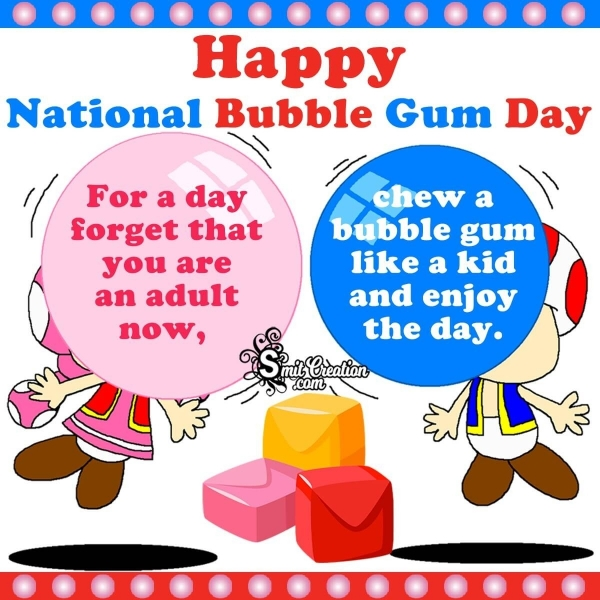 Happy National Bubble Gum Day