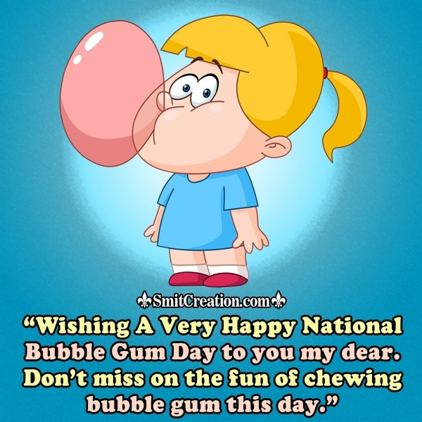 Wishing A Very Happy National Bubble Gum Day
