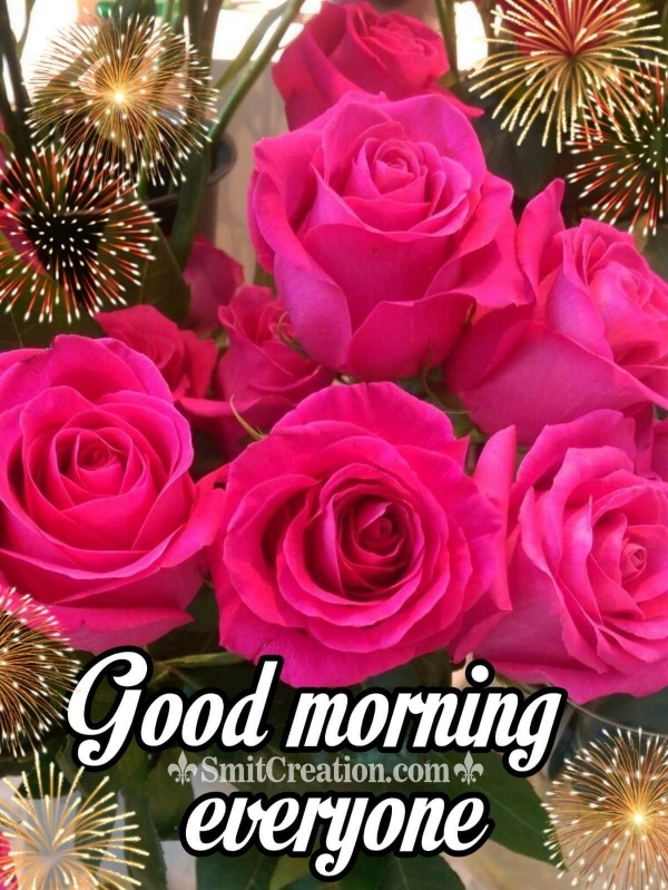 Good Morning Everyone Roses