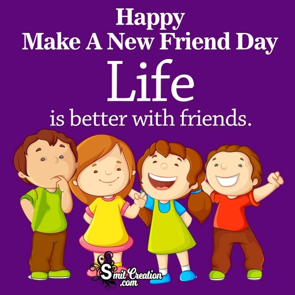 Happy Make A New Friend Day Quote