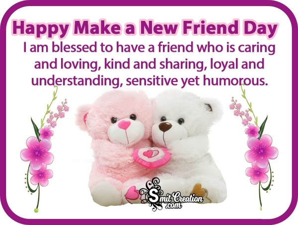 Happy Make A New Friend Day Message