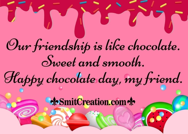 Happy Chocolate Day, My Friend
