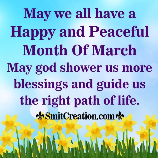 Happy and Peaceful Month Of March