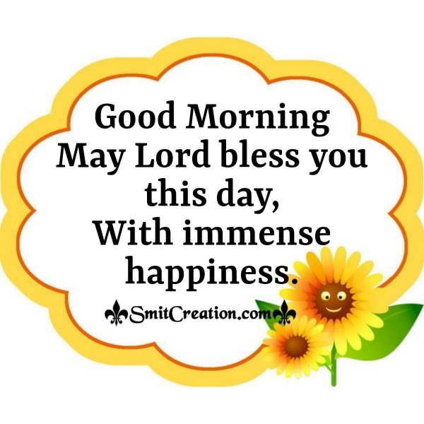 Good Morning May Lord Bless You