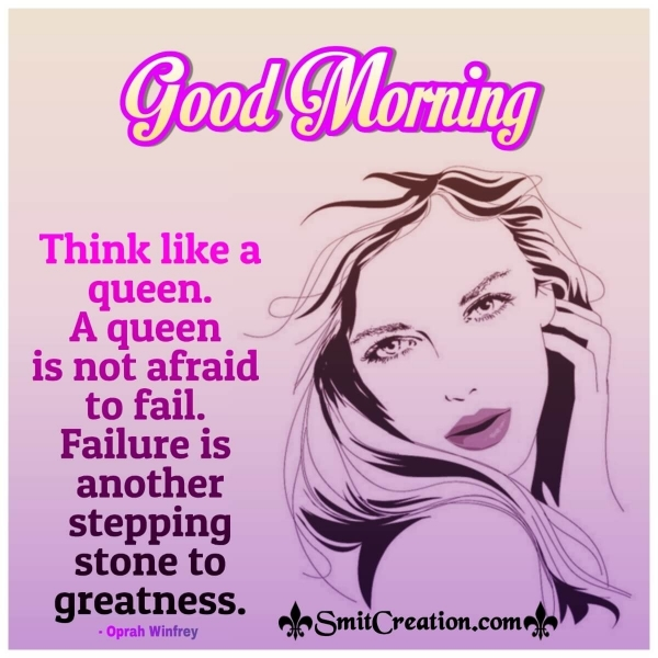 Good Morning Think Like A Queen
