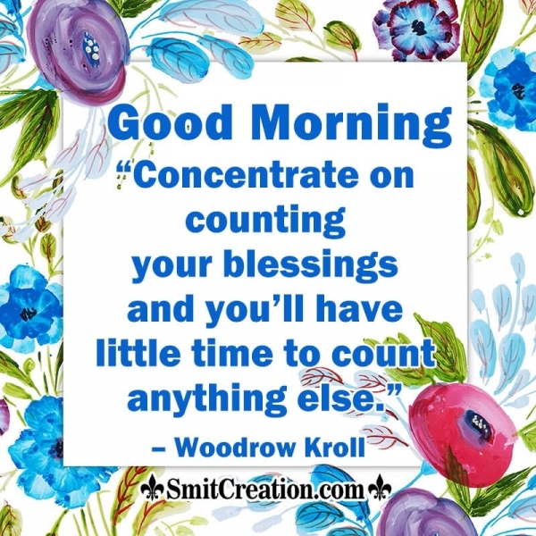 Good Morning Concentrate On Counting Your Blessings