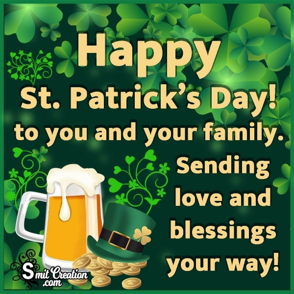Happy St. Patricks Day To You And Your Family