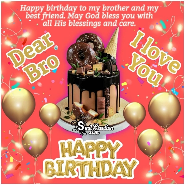 Happy Birthday Dear Bro