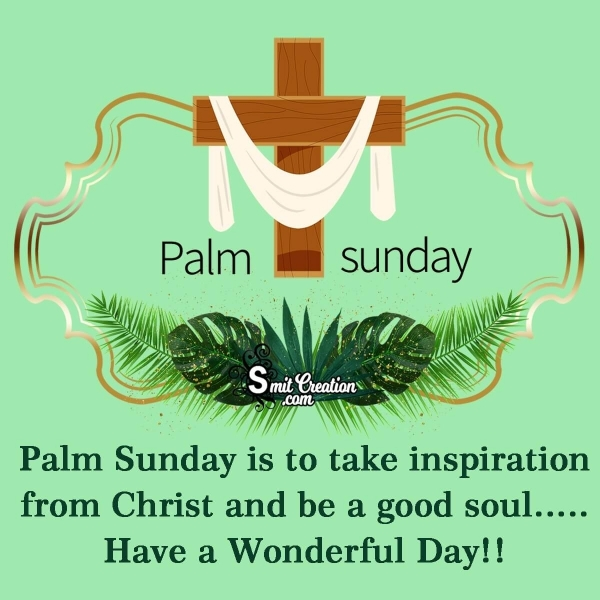 Have A Wonderful Palm Sunday